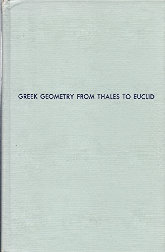 9780405072871: Greek Geometry from Thales to Euclid (History of Ideas in Ancient Greece)