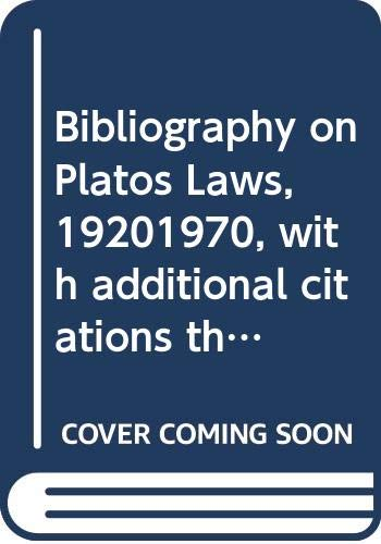 Bibliography on Plato's Laws, 1920-1970, with additional citations through May, 1975 (History of ideas in ancient Greece) (0405073240) by Saunders, Trevor J