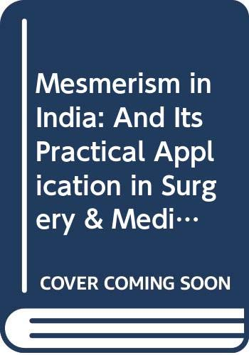 Mesmerism in India: And Its Practical Application: Esdaile, James