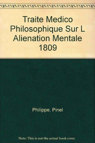 9780405074509: Traite Medico Philosophique Sur L Alienation Mentale 1809