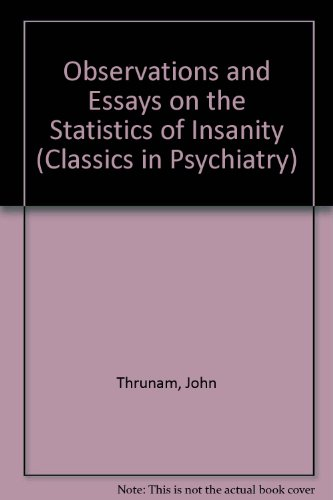 Observations and Essays on the Statistics of Insanity: Thurnam, John