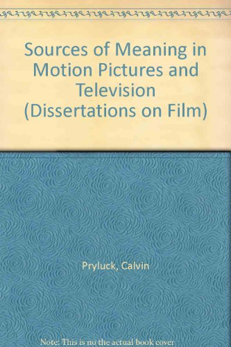 9780405075353: Sources of Meaning in Motion Pictures and Television (Dissertations on Film)