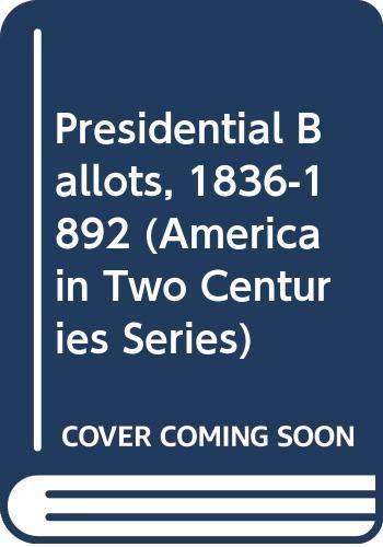 9780405076787: Presidential Ballots, 1836-1892
