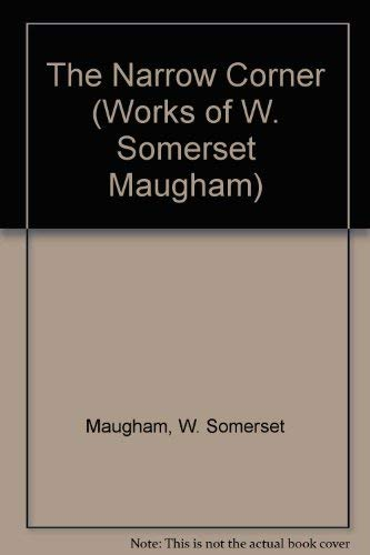 9780405078187: The Narrow Corner (Works of W. Somerset Maugham)