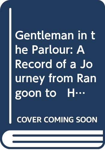 9780405078361: Gentleman in the Parlour: A Record of a Journey from Rangoon to Haiphong (W. Somerset Maugham Works)