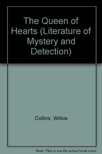 The Queen of Hearts (Literature of Mystery and Detection): Collins, Wilkie