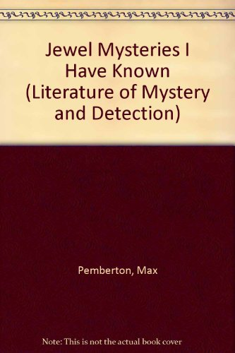 Jewel Mysteries I Have Known (Literature of Mystery and Detection): Pemberton, Max