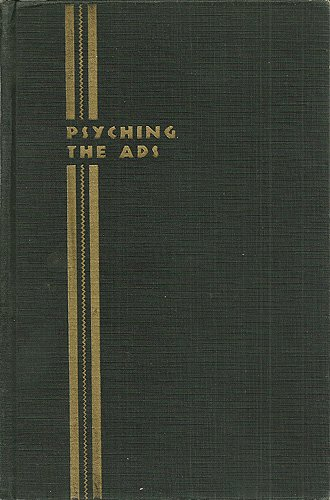 9780405080432: Psyching the Ads: The Case Book of Advertising : The Methods and Results of 180 Advertisements