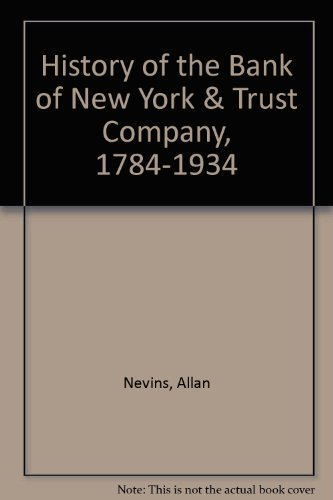 9780405080883: History of the Bank of New York & Trust Company, 1784-1934 (Companies and men)