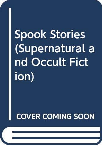 9780405081125: Spook Stories (Supernatural and Occult Fiction)