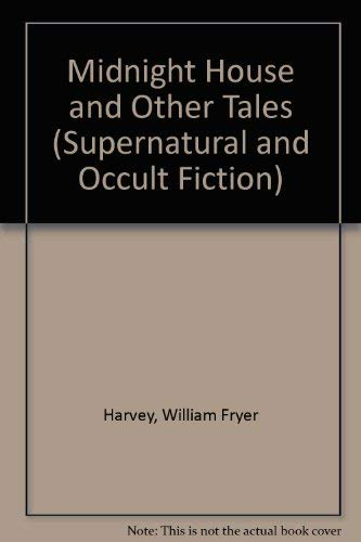 MIDNIGHT HOUSE AND OTHER TALES: Harvey, William Fryer.