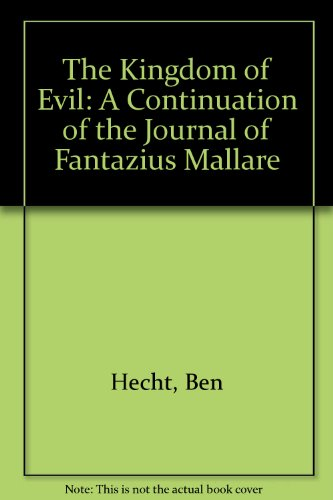 9780405081392: The Kingdom of Evil: A Continuation of the Journal of Fantazius Mallare