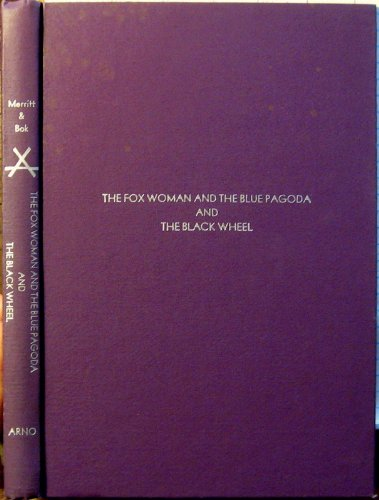 9780405081538: The Fox Woman and the Blue Pagoda and the Black Wheel (Supernatural & Occult Fiction)