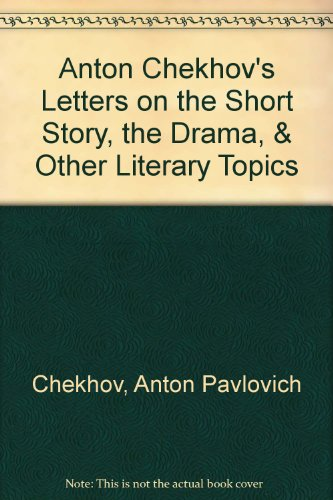 9780405083525: Anton Chekhov's Letters on the Short Story, the Drama, & Other Literary Topics