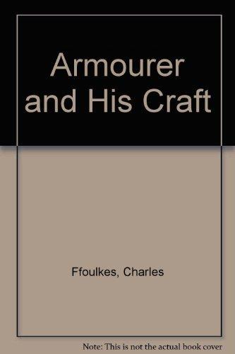 9780405085017: Armourer & His Craft