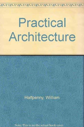 9780405085901: Practical Architecture