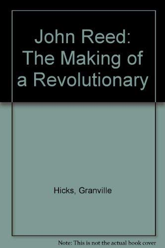 9780405086137: John Reed: The Making of a Revolutionary