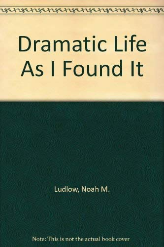 9780405087554: Dramatic Life As I Found It