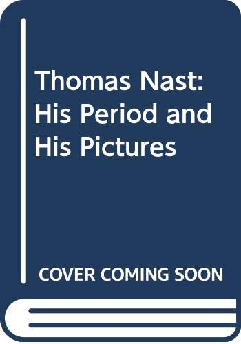 9780405088315: Thomas Nast: His Period and His Pictures