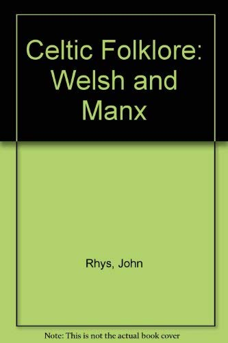 9780405088858: Celtic Folklore: Welsh and Manx