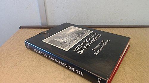 Metropolitan Improvements; Or London in the Nineteenth: Shepherd, Thomas
