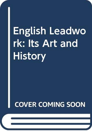9780405090578: English Leadwork: Its Art and History