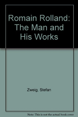Romain Rolland: The Man and His Works (0405091133) by Stefan Zweig