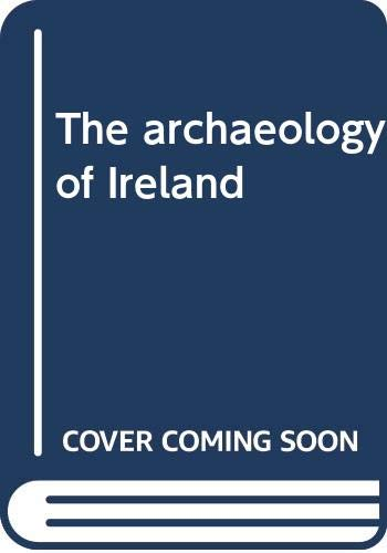 9780405091322: The archaeology of Ireland
