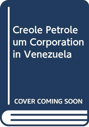 9780405092862: Creole Petroleum Corporation in Venezuela (American business abroad)