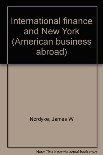 International Finance and New York: Nordyke, James W.