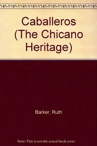 9780405094842: Caballeros (The Chicano Heritage)