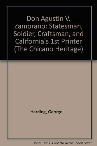 9780405095054: Don Agustin V. Zamorano: Statesman, Soldier, Craftsman, and California's 1st Printer (The Chicano Heritage)