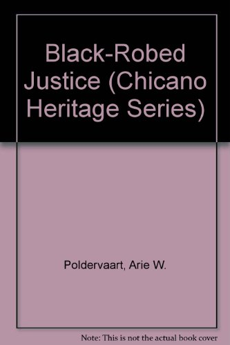 9780405095191: Black-Robed Justice (Chicano Heritage Series)