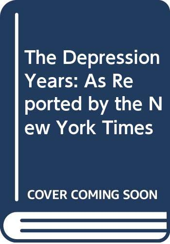 9780405095467: The Depression Years: As Reported by the New York Times