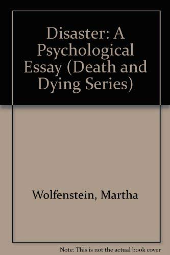 Disaster A Psychological Essay Death And Dying   Disaster A Psychological Essay Death And Dying Series