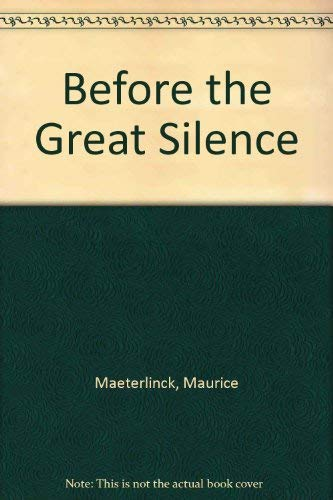 9780405095931: Before the Great Silence (The Literature of death and dying)
