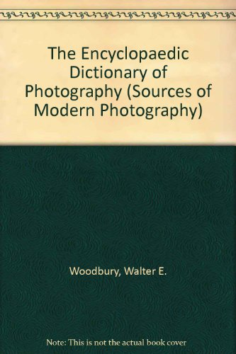The Encyclopaedic Dictionary of Photography: Woodbury, Walter E.