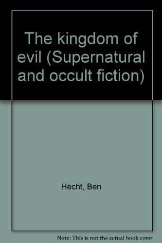 9780405096655: The kingdom of evil: A continuation of the Journal of Fantazius Mallare (Supernatural & occult fiction)