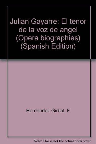 9780405096822: Julian Gayarre: El tenor de la voz de angel (Opera biographies) (Spanish Edition)