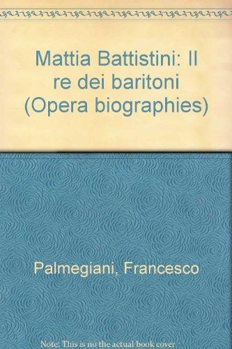 9780405097003: Mattia Battistini: Il re dei baritoni (Opera biographies) (Italian Edition)