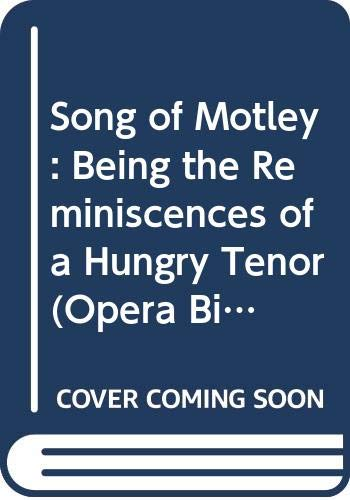 9780405097072: Song of Motley: Being the Reminiscences of a Hungry Tenor (Opera Biographies)