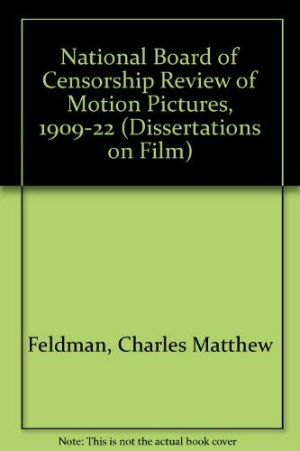 9780405098864: National Board of Censorship Review of Motion Pictures 1909-1922 (Dissertations on Film)