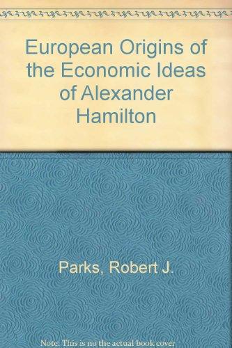 9780405099182: European Origins of the Economic Ideas of Alexander Hamilton (Dissertations in American economic history)