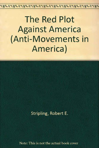 9780405099762: The Red Plot Against America (Anti-Movements in America)
