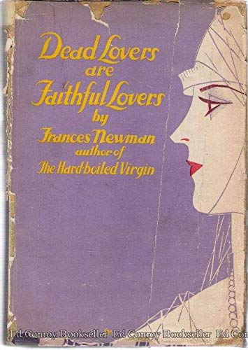 9780405100512: Dead Lovers Are Faithful Lovers (Rediscovered Fiction By American Women)