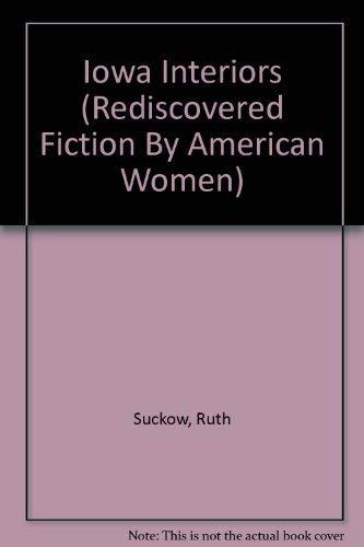Iowa Interiors (Rediscovered Fiction by American Women): Ruth Suckow