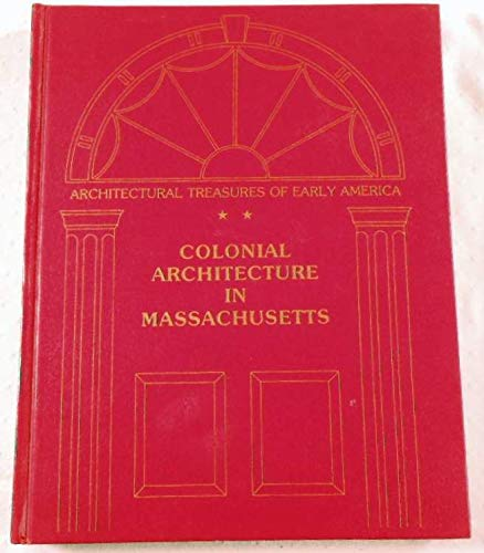 9780405100659: Architectural Treasures of Early America: Colonial Architecture in Massachusetts (ILLUSTRATED)