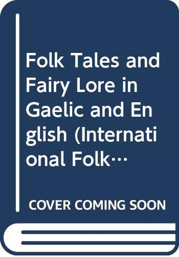 9780405101069: Folk Tales and Fairy Lore in Gaelic and English (International Folklore)
