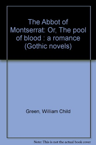 9780405101373: The Abbot of Montserrat: Or, The Pool of Blood: A Romance (Gothic novels)