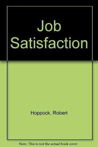 9780405101762: Job Satisfaction (Work, its rewards and discontents)